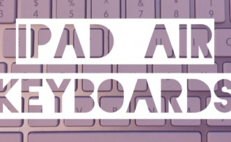 iPad Air Keyboard Round Up