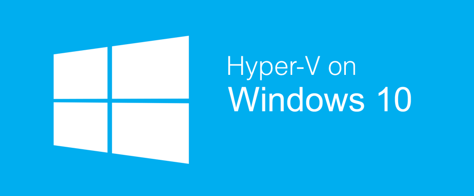 Installing Hyper-V on Windows 10 Pro