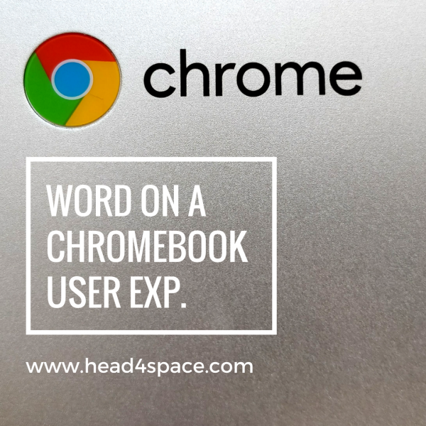 Microsoft Word on a Chromebook User Experience